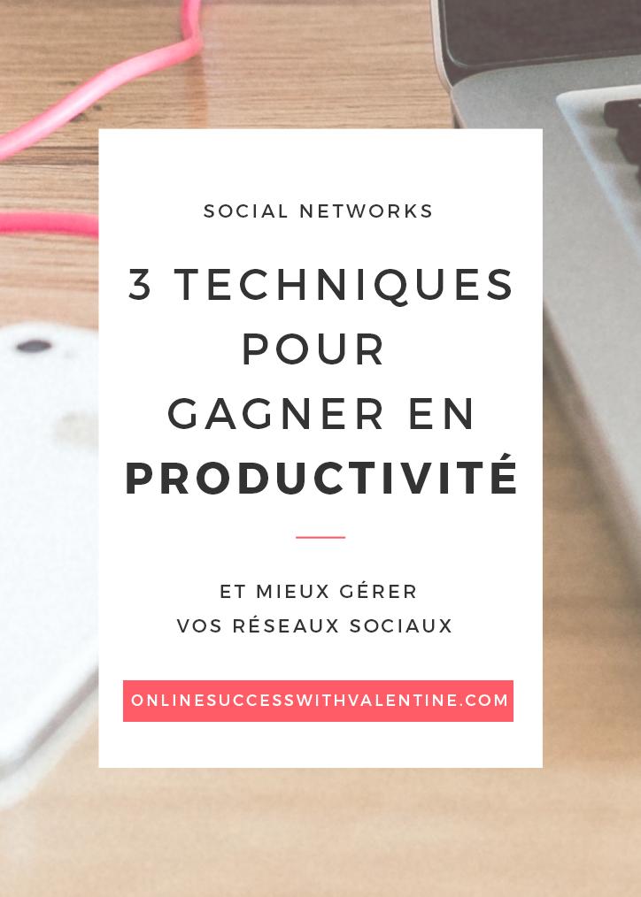 3 techniques pour gagner en productivité dans la gestion de vos réseaux sociaux.