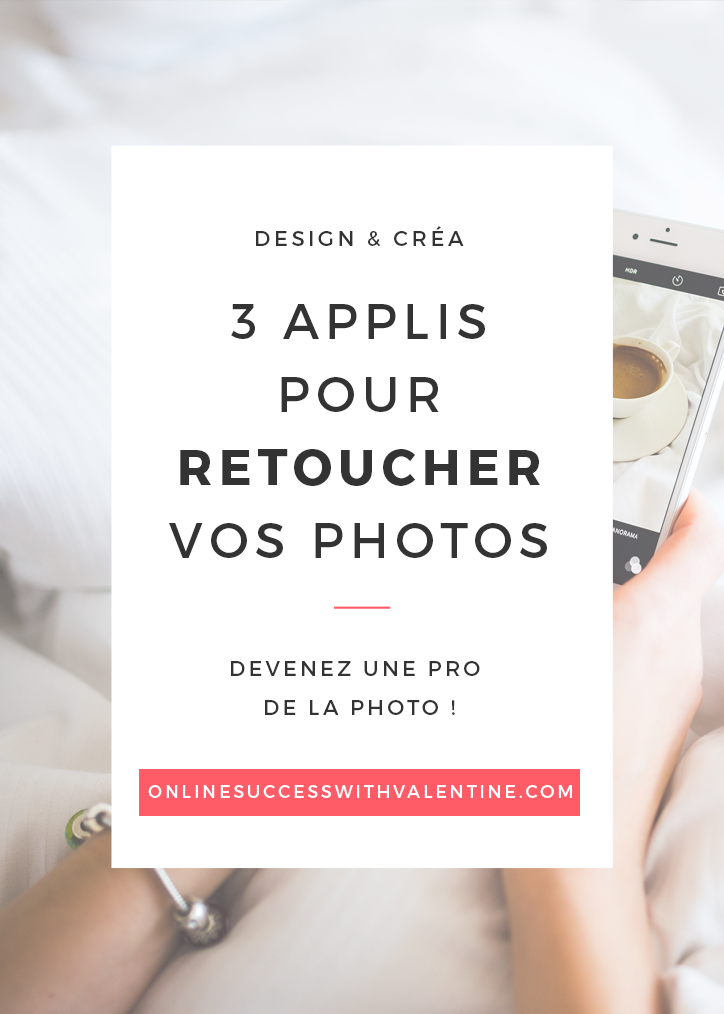3 applications pour retoucher vos photos