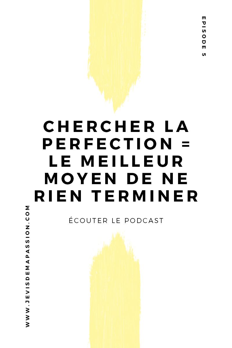 Chercher la perfection = le meilleur moyen de ne rien terminer