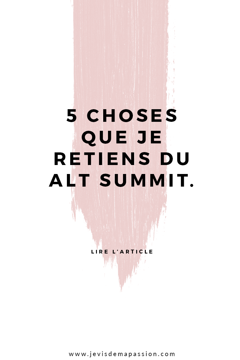 5 choses que je retiens du Alt Summit