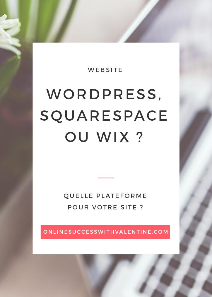 WordPress, SquareSpace ou Wix : quelle plateforme pour votre site?
