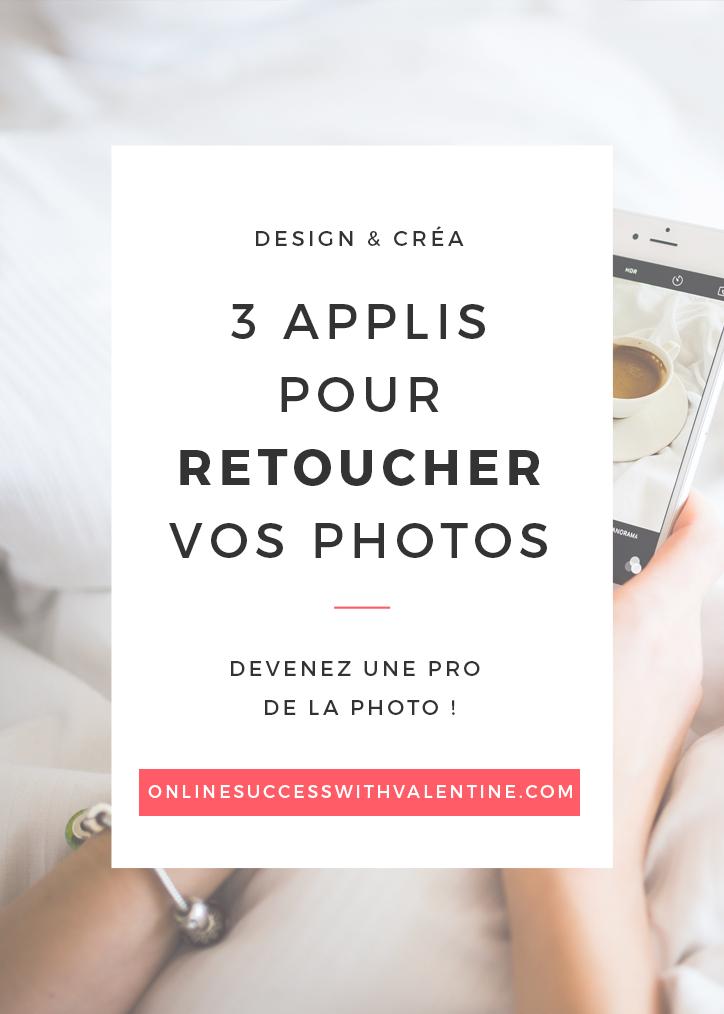 3 applications pour retoucher vos photos