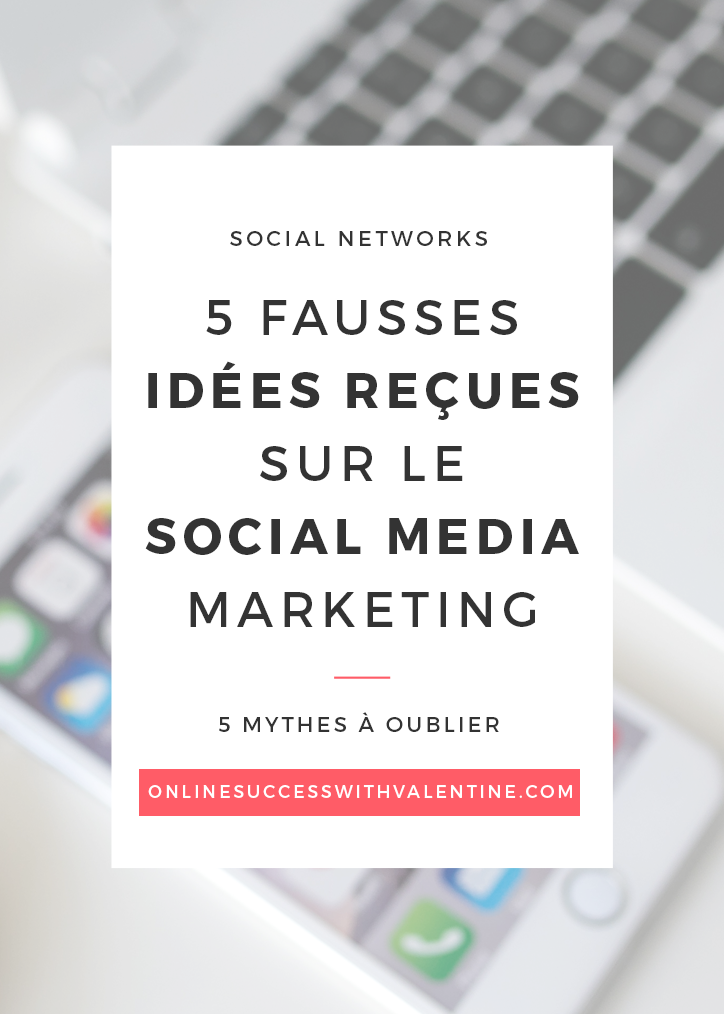 5 fausses idées reçues sur le social media marketing