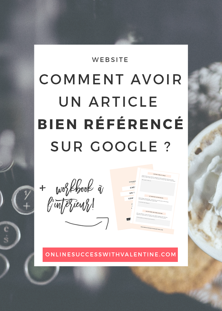 Avoir un article bien référencé sur Google : la technique