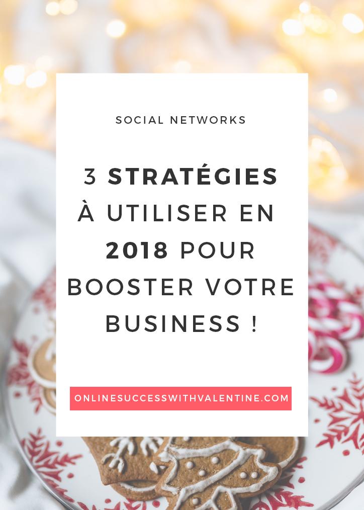 3 stratégies à utiliser en 2018 pour booster votre business