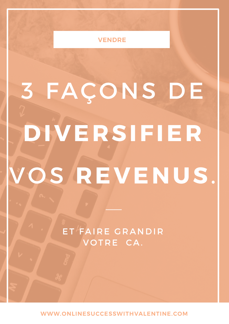 3 façons de diversifier vos revenus