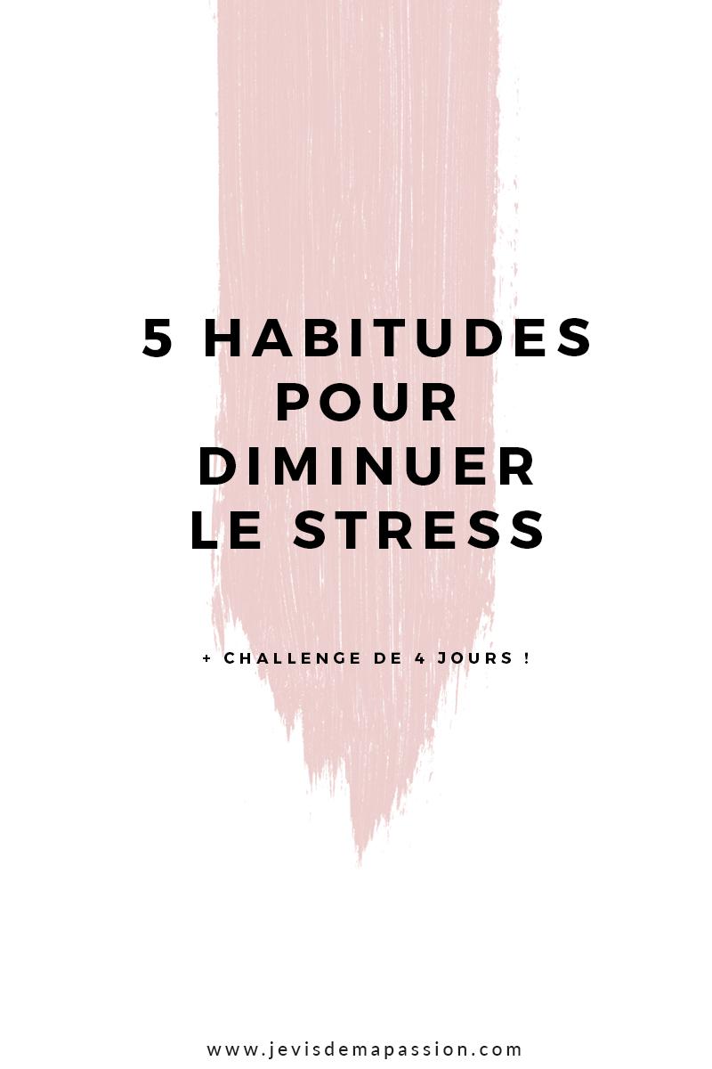 5 habitudes pour diminuer le stress