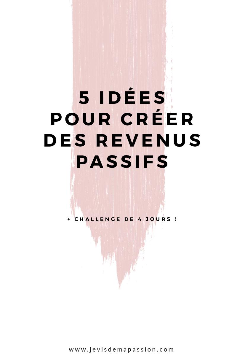 5 idées pour créer des revenus passifs